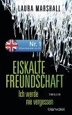 Eiskalte Freundschaft - Ich werde nie vergessen (eBook, ePUB)