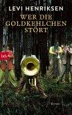 Wer die Goldkehlchen stört (eBook, ePUB)