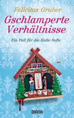 Gschlamperte Verhältnisse / Rechtsmedizinerin Sofie Rosenhuth Bd.5 (eBook, ePUB) - Gruber, Felicitas