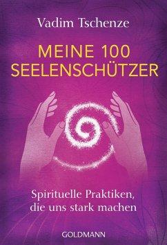 Meine 100 Seelenschützer (eBook, ePUB) - Tschenze, Vadim