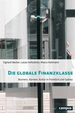 Die globale Finanzklasse (eBook, PDF) - Neckel, Sighard; Hofstätter, Lukas; Hohmann, Marco