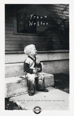 Traumwelten (eBook, ePUB) - Lynch, David; McKenna, Kristine