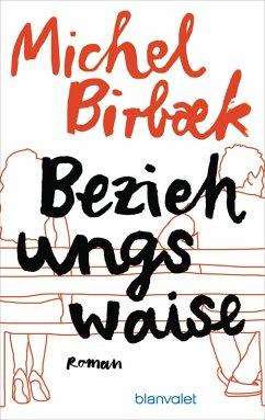 Beziehungswaise (eBook, ePUB) - Birbæk, Michel
