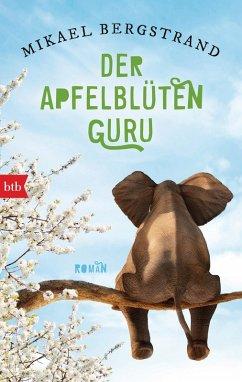 Der Apfelblüten-Guru / Der Fünfzigjährige-Trilogie Bd.3 (eBook, ePUB) - Bergstrand, Mikael