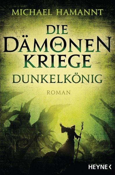 Dunkelkönig / Die Dämonenkriege Bd.2 (eBook, ePUB) - Hamannt, Michael