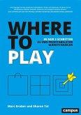 Where to Play (eBook, PDF)