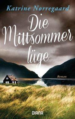 Die Mittsommerlüge (eBook, ePUB) - Nørregaard, Katrine