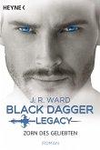 Zorn des Geliebten / Black Dagger Legacy Bd.3 (eBook, ePUB)