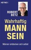 Wahrhaftig Mann sein (eBook, ePUB)