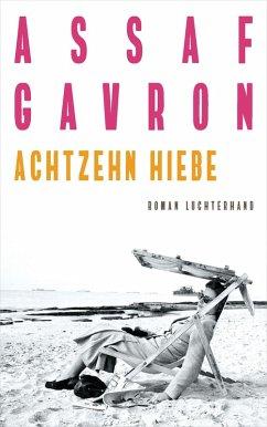 Achtzehn Hiebe (eBook, ePUB) - Gavron, Assaf