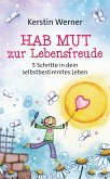 Hab Mut zur Lebensfreude (eBook, ePUB)