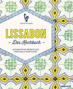 Lissabon - Das Kochbuch (eBook, ePUB) - Da Silva, Sylvie