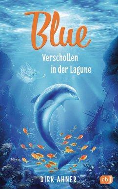 Blue - Verschollen in der Lagune (eBook, ePUB) - Ahner, Dirk