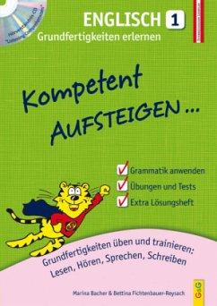Kompetent Aufsteigen... Englisch - Grundfertigkeiten erlernen, m. Audio-CD - Bacher, Marina; Fichtenbauer-Reysach, Bettina