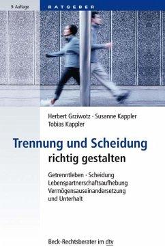 Trennung und Scheidung richtig gestalten - Grziwotz, Herbert; Kappler, Susanne; Kappler, Tobias