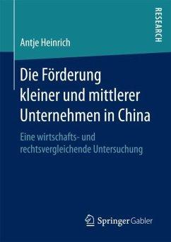 Die Förderung kleiner und mittlerer Unternehmen in China - Heinrich, Antje