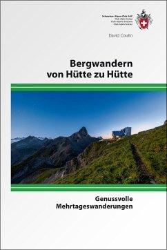 Bergwandern von Hütte zu Hütte