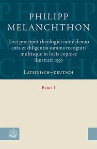 Loci praecipui theologici¿ nunc denuo cura et diligentia ¿Summa recogniti multisque in locis copiose illustrati 1559