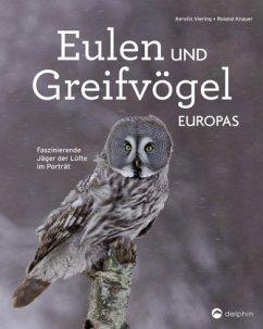 Eulen und Greifvögel Europas - Viering, Kerstin; Knauer, Roland