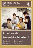 Interkultura Arbeitswelt Kompaktwörterbuch Deutsch-Kurmanci