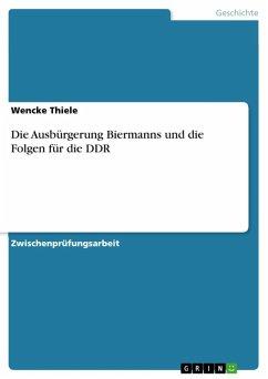 Die Ausbürgerung Biermanns und die Folgen für die DDR (eBook, ePUB)