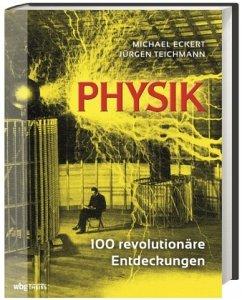 Physik - Eckert, Michael; Teichmann, Jürgen