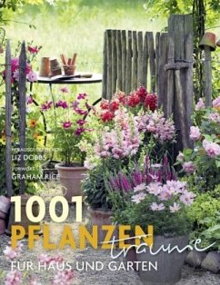 1001 Pflanzenträume für Haus und Garten