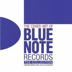 The Cover Art of Blue Note Records - Marsh, Graham; Callingham, Glyn