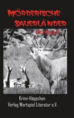Mörderische Sauerländer - Schlag 8 - Kallweit, Frank; Kallweit, Astrid; Grünebaum, Martina; Schumann, Gabi