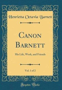 Canon Barnett, Vol. 1 of 2
