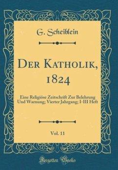 Der Katholik, 1824, Vol. 11