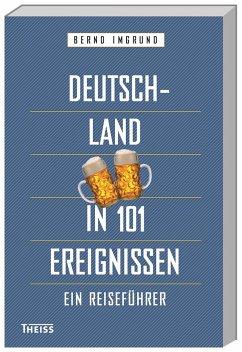 Deutschland in 101 Ereignissen - Imgrund, Bernd