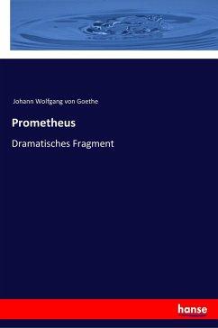 Prometheus - Goethe, Johann Wolfgang von