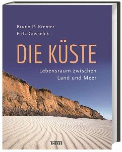 Die Küste - Kremer, Bruno P.; Gosselck, Fritz