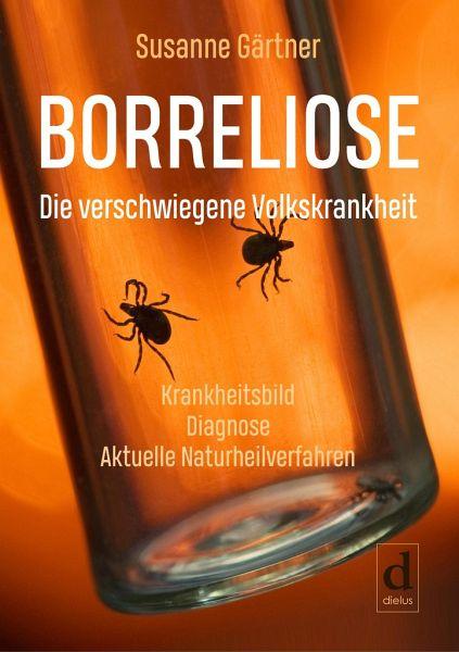 Borreliose - Die verschwiegene Volkskrankheit - Gärtner, Susanne