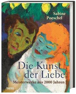 Die Kunst der Liebe - Poeschel, Sabine