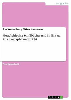 Gute/schlechte Schülbücher und ihr Einsatz im Geographieunterricht (eBook, ePUB)