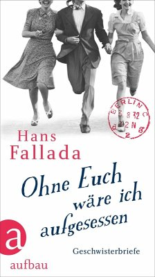 Ohne Euch wäre ich aufgesessen (eBook, ePUB) - Fallada, Hans