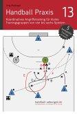 Handball Praxis 13 - Koordinatives Angriffstraining für kleine Trainingsgruppen von vier bis sechs Spielern (eBook, ePUB)