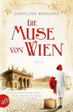 Die Muse von Wien / Mutige Frauen zwischen Kunst und Liebe Bd.6 (eBook, ePUB) - Bernard, Caroline