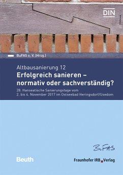 Altbausanierung 12. Erfolgreich sanieren - normativ oder sachverständig?. (eBook, PDF)