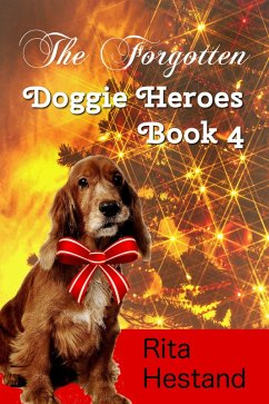 The Forgotten (Doggie Heroes book 4) (eBook, ePUB)