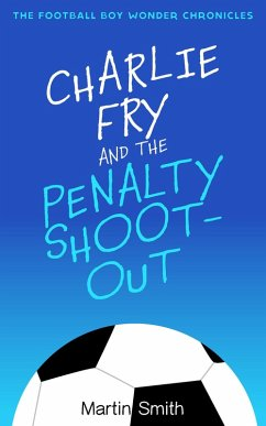 Charlie Fry and the Penalty Shootout (Football ...