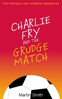 Charlie Fry and the Grudge Match (Football Boy ...
