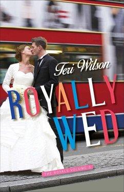 Royally Wed (eBook, ePUB)