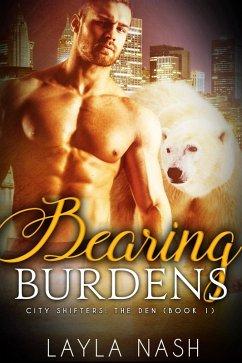 Bearing Burdens (City Shifters: the Den, #1) (eBook, ePUB)