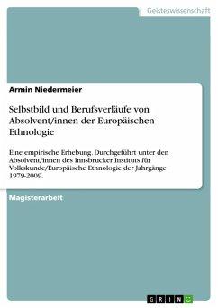 Selbstbild und Berufsverläufe von Absolvent_innen der Europäischen Ethnologie (eBook, ePUB)