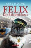 Felix - Die Bahnhofskatze (eBook, ePUB)
