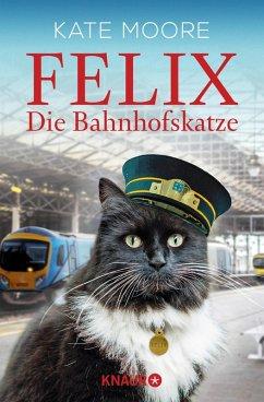 Felix - Die Bahnhofskatze (eBook, ePUB) - Moore, Kate