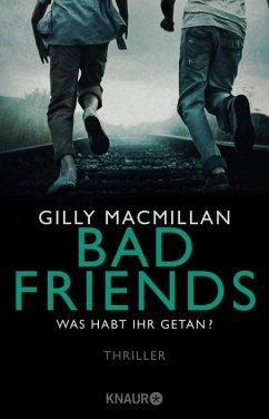 Bad Friends - Was habt ihr getan? (eBook, ePUB) - Macmillan, Gilly